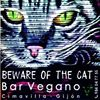 Beware of the cat  - Bar Vegano - Cimavilla