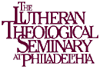 Lutheran Theological Seminary at Philadelphia