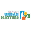 Denver Urban Matters