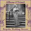 Allbone and Trimit, bespoke bridal, TV, film and theatre costumes
