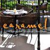 Caramel Restaurant & Lounge - Abu Dhabi