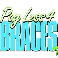 Pay Less 4 Braces