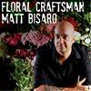 Matt Bisaro Floral Craftsman