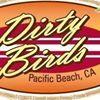 Dirty Birds Pacific Beach