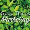 Good Things Marketing