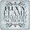 FLUX 'N' FLAME JEWELLERY SCHOOL