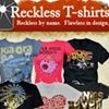Reckless T-Shirts