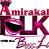 Amirakal Talk with the BossLady Radio Show