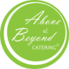 Above & Beyond ~ Catering and Events