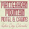 The Matterhorn Motel, Lake City Colorado