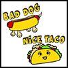 Bad Dog Nice Taco