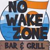 NO WAKE ZONE Bar & Grill