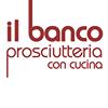 Il Banco Prosciutteria