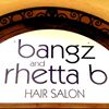Bangz and Rhetta B Hair Salon