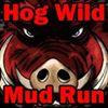 HOG WILD MUD RUN