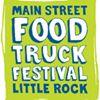 Main Street Food Truck Festival - Little Rock