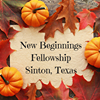 New Beginnings Fellowship, Sinton, Texas