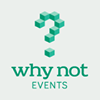 Why Not? Events