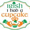 Irish I Had A Cupcake