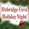 Uxbridge First Holiday Night