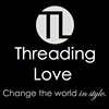 Threading Love