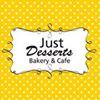 Just Desserts Bakery & Cafe