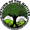 Return of the Natives Restoration Education Project