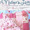 A Mother's Love - Handmade Quilts & Crafts