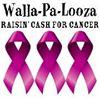 Walla-Pa-Looza - Raisin' Cash for Cancer