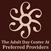 The Adult Day Center at Preferred Providers