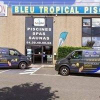 BLEU TROPICAL PISCINES