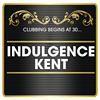 Indulgence Kent Over 30s Nights