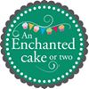 An Enchanted Cake Or Two