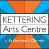 Kettering Arts Centre @ St Andrews Church