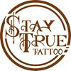 Stay True Tattoo