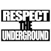 Respect The Underground