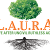 L.A.U.R.A. Life After Uncivil Ruthless Acts.