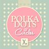 Polkadots & Circles