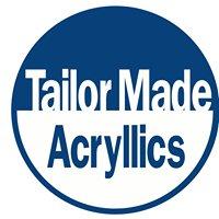 Tailor Made Acryllics
