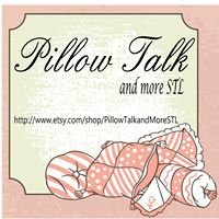Pillow Talk and More StL