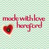 Made with Love, Hereford