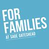 Family Fun at Sage Gateshead