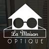 La Maison Optique