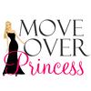 Move Over Princess