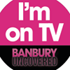 Banbury Uncovered