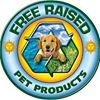 Free Raised Pet Products