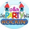 D & R Party Rockin'
