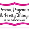 Proms Pageants and Pretty Things
