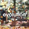 Evolution him & her