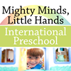 Mighty Minds, Little Hands International Preschool